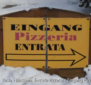 Resia - Reschen: Entrata Pizzeria - Eingang Pizzeria