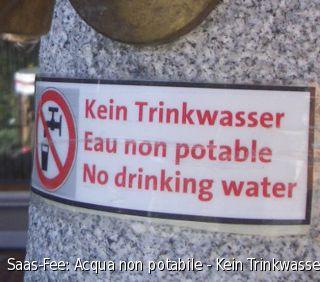 Saas-Fee: Acqua non potabile - Kein Trinkwasser