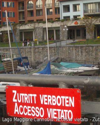 Lago Maggiore Cannobio: Accesso vietato - Zutritt verboten