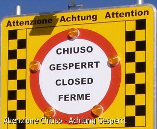 Attenzione Chiuso - Achtung Gesperrt