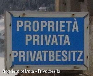 Proprietà privata - Privatbesitz